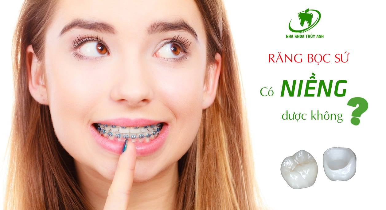 Đã bọc răng sứ có niềng răng được không?