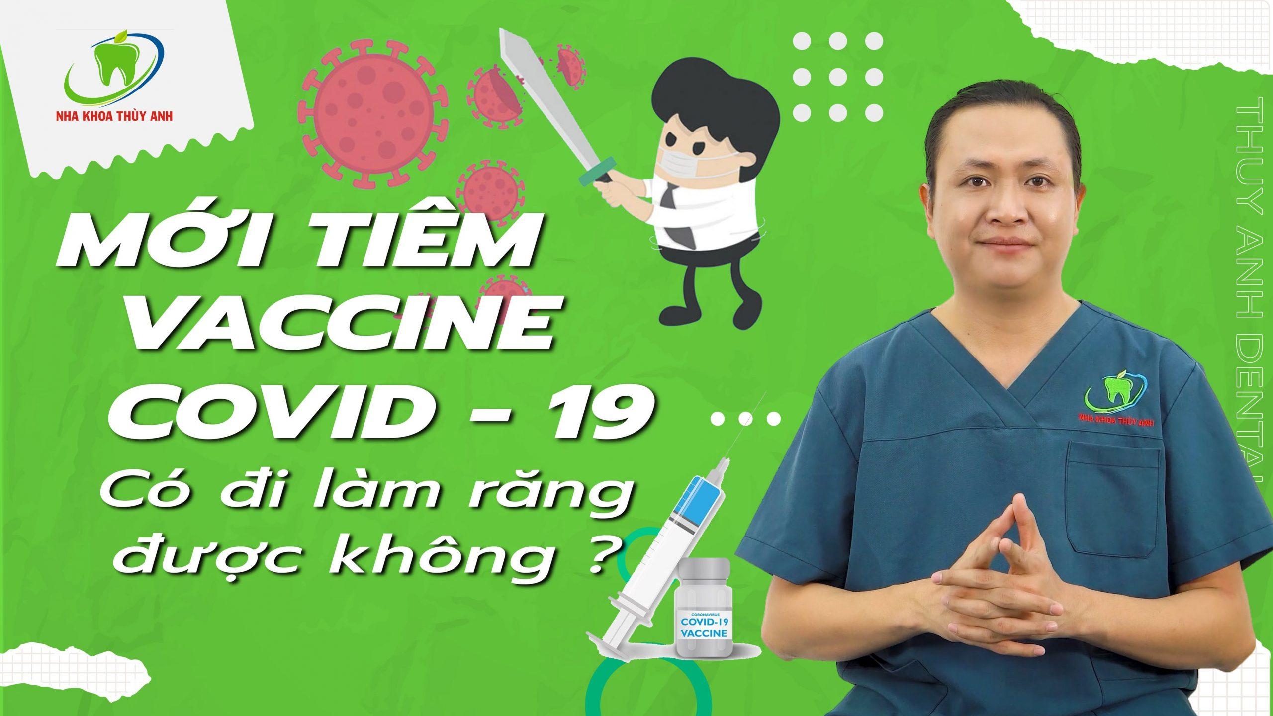 Tiêm vắc xin covid 19 thì bao nhiêu lâu mới nên đi điều trị nha khoa?